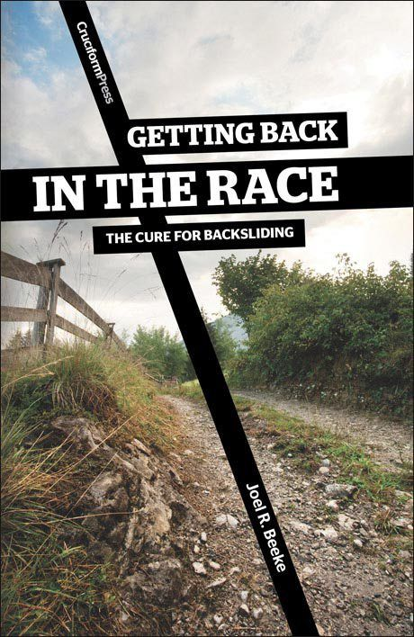 ***Book of the Month***   Getting Back in the Race: The Cure for Backsliding - Joel R. Beeke