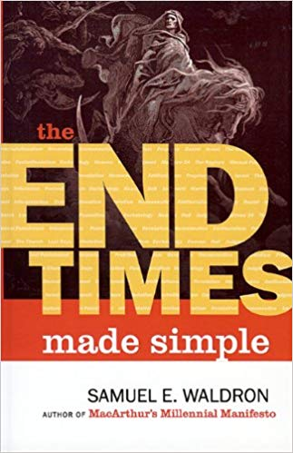 **BOOK of the MONTH**  The End Times Made Simple by Samuel E. Waldron